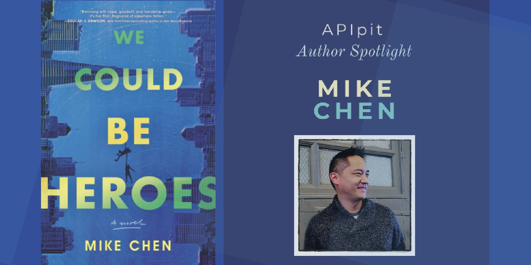 an image of a book WE COULD BE HEROES by Mike Chen and a bust photo of the author; the profile of a light skinned Asian man with short spiked hair buzzed on the side.